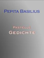 Pastelle Gedichte - Pepita Basilius, Galerie S.L.C